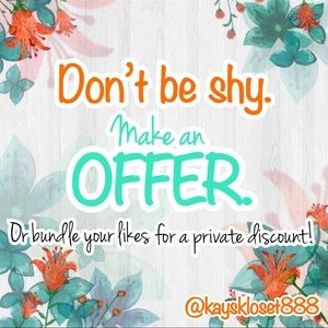 Reasonable offers are always welcomed.